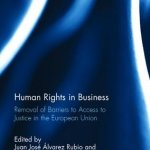 Final Publication: Human Rights in Business Removal of Barriers to Access to Justice in the European Union
