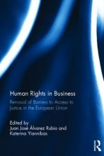 Human Rights in Business - Removal of Barriers to Access to Justice in the European Union